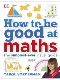 How to be Good at Maths: The Simplest-Ever Visual Guide Hardcover
