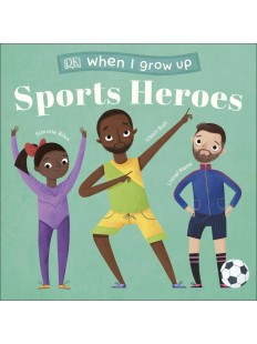 About When I Grow Up - Sports Heroes
