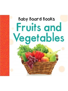 Baby Board Books: Fruits and Vegetables