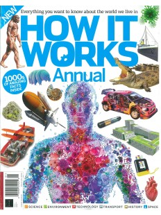 How it Works Annual: Everything You Want to Know About the World We Live in