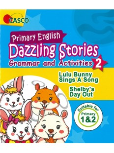 Primary English Dazzling Stories Grammar and Activities 2